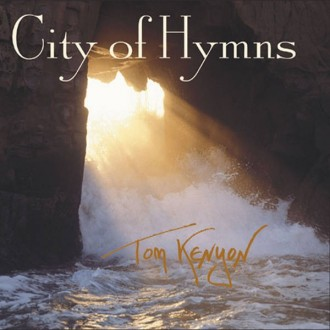 Tom Kenyon: City of Hymns - CD