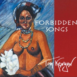 Tom Kenyon: Forbidden Songs - CD