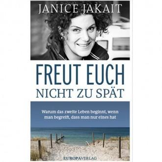 Freut euch nicht zu spät - Janice Jakait