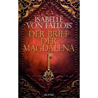Isabelle von Fallois - Der Brief der Magdalena