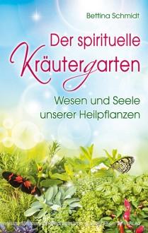Der spirituelle Kräutergarten - Bettina Schmidt