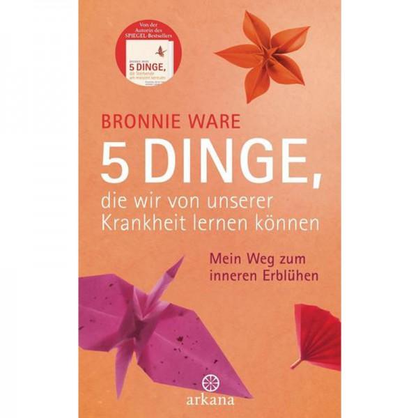 Bronnie Ware - 5 Dinge, die wir von unserer Krankheit lernen können; ENGELmagazin