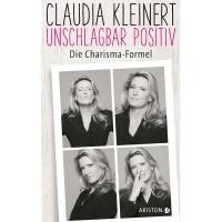 Unschlagbar positiv - Claudia Kleinert