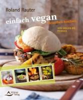 """""""einfach vegan"""" draußen kochen - Roland Rauter"""