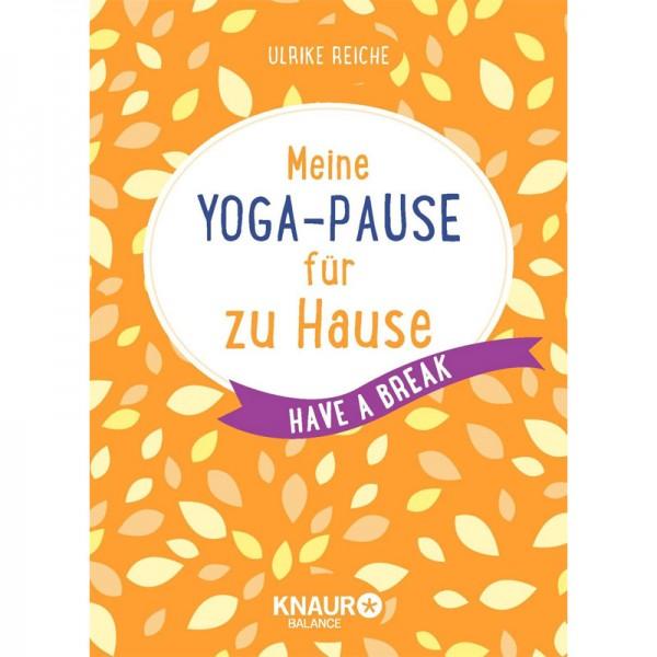 Meine Yoga-Pause für zu Hause - Ulrike Reiche