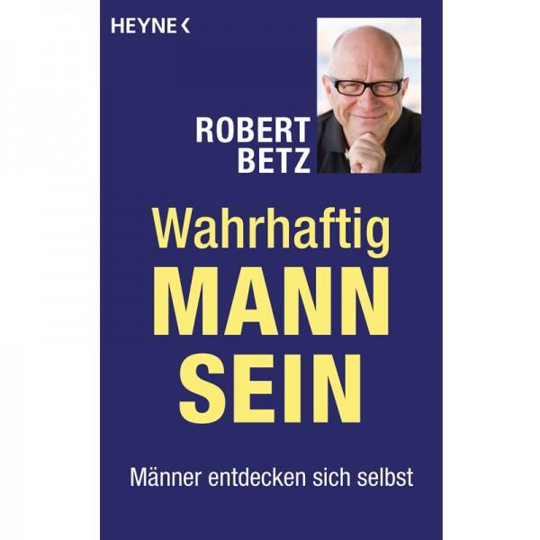 Robert Betz - Wahrhaftig Mann sein; ENGELmagazin