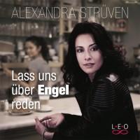 Lass uns über Engel reden - Alexandra Strüven