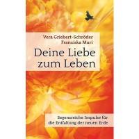 Franziska Muri & Vera Griebert-Schröder - Deine Liebe zum Leben