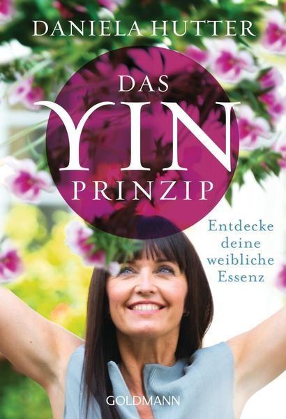 Das Yin-Prinzip - Daniela Hutter