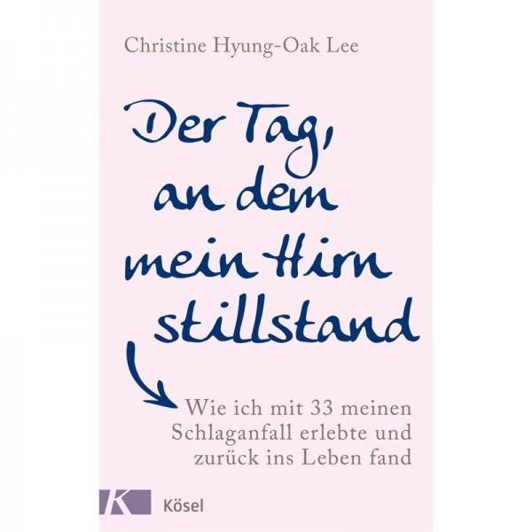 Christine Hyung-Oak Lee ? Der Tag, an dem mein Hirn stillstand; ENGELmagazin