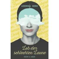 Lob der schlechten Laune - Andrea Gerk