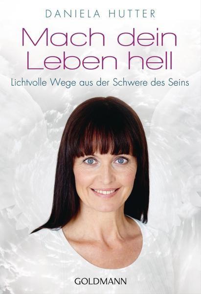 Mach dein Leben hell - Daniela Hutter
