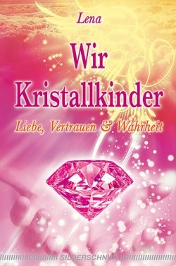 Wir Kristallkinder - Lena Giger