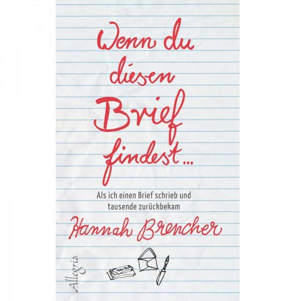 Wenn du diesen Brief findest - Hannah Brencher