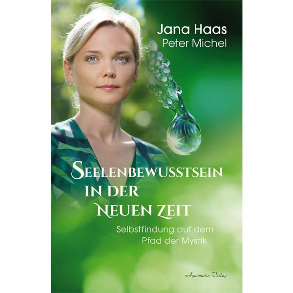 Jana Haas & Peter Michel - Seelenbewusstsein in der Neuen Zeit