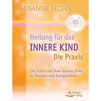 Die Heilung des inneren Kindes - Susanne Hühn