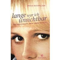 Lange war ich unsichtbar - Ursula Buchfellner