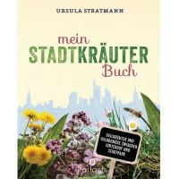 Mein Stadt-Kräuter-Buch - Ursula Stratmann