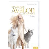 Der Weg nach Avalon - Christine Arana Fader