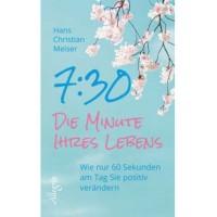7:30 Die Minute Ihres Lebens - Hans Christian Meiser