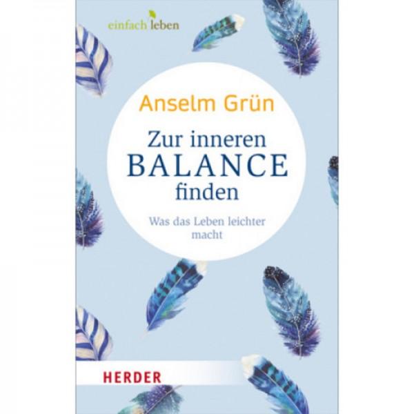 Zur inneren Balance finden - Anselm Grün