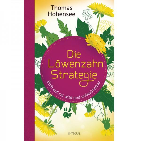 Die Löwenzahn-Strategie - Thomas Hohensee