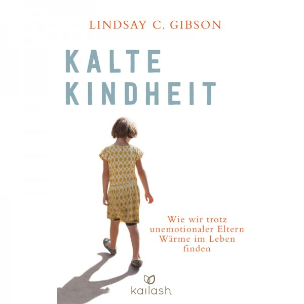 Lindsay C. Gibson - Kalte Kindheit; ENGELmagazin