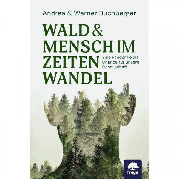 Werner & Andrea Buchberger - Wald und Mensch im Zeitwandel