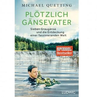 Plötzlich Gänsevater - Michael Quetting