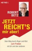 Jetzt reicht's mir aber! Robert Betz